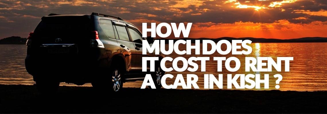 اجاره خودرو در کیش چقدر هزینه دارد